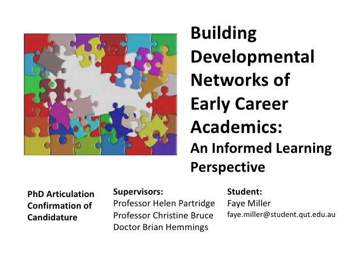 Building Developmental Networks of Early Career Academics: An Informed Learning Perspective<br />Supervisors:<br />Profess...