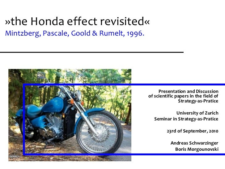 "Paper Presentation: ""The Honda Effect Revisited"" by Mintzberg, Pascale, Goold & Rumelt, 1996"