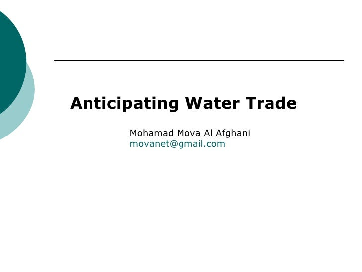 Anticipating Water Trade Mohamad Mova Al Afghani [email_address]