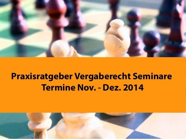 Praxisratgeber Vergaberecht Seminare  Termine Nov. - Dez. 2014  http://www.fachverlag-ferber.de Fachverlag Thomas Ferber S...