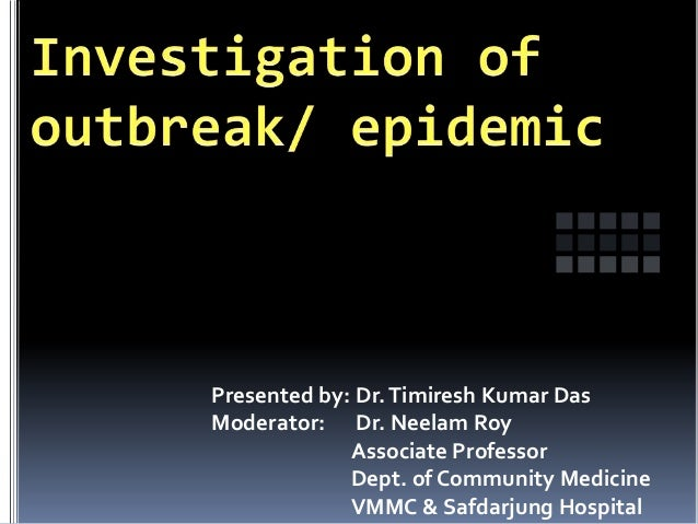 outbreak investigation - types of epidemics and investigating them