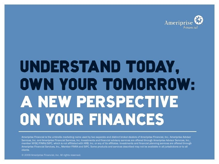 Ameriprise Financial is the umbrella marketing name used by two separate and distinct broker-dealers of Ameriprise Financi...
