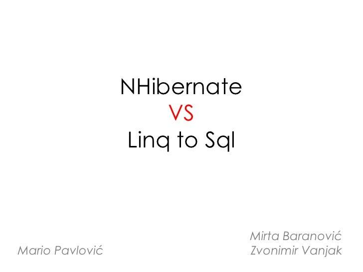Linq to Sql vs NHibernate