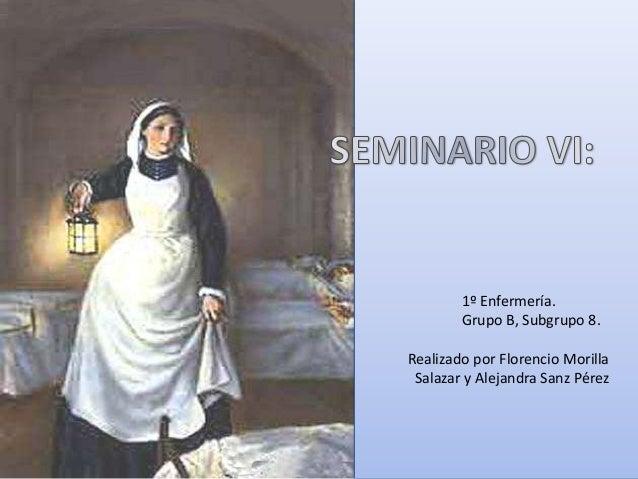 1º Enfermería.Grupo B, Subgrupo 8.Realizado por Florencio MorillaSalazar y Alejandra Sanz Pérez
