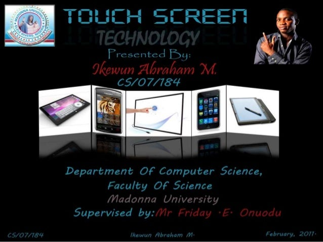 touchscreen technology by ikewun abraham