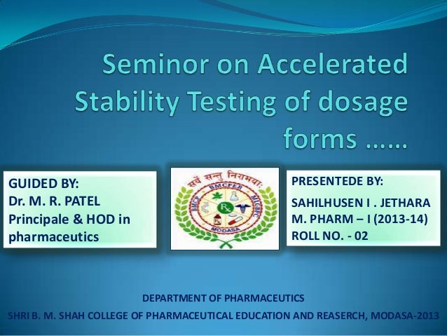 GUIDED BY: Dr. M. R. PATEL Principale & HOD in pharmaceutics  PRESENTEDE BY:  SAHILHUSEN I . JETHARA M. PHARM – I (2013-14...