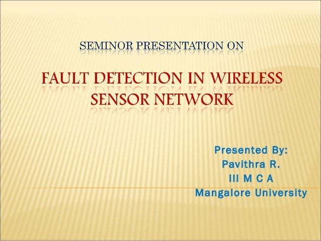 FAULT DETECTION IN WIRELESS SENSOR NETWORK