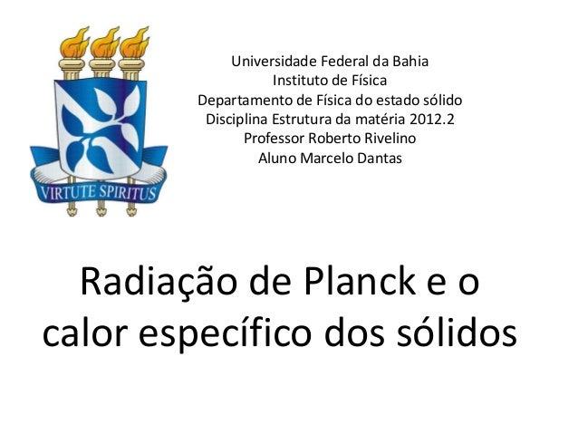 Universidade Federal da Bahia                     Instituto de Física         Departamento de Física do estado sólido     ...