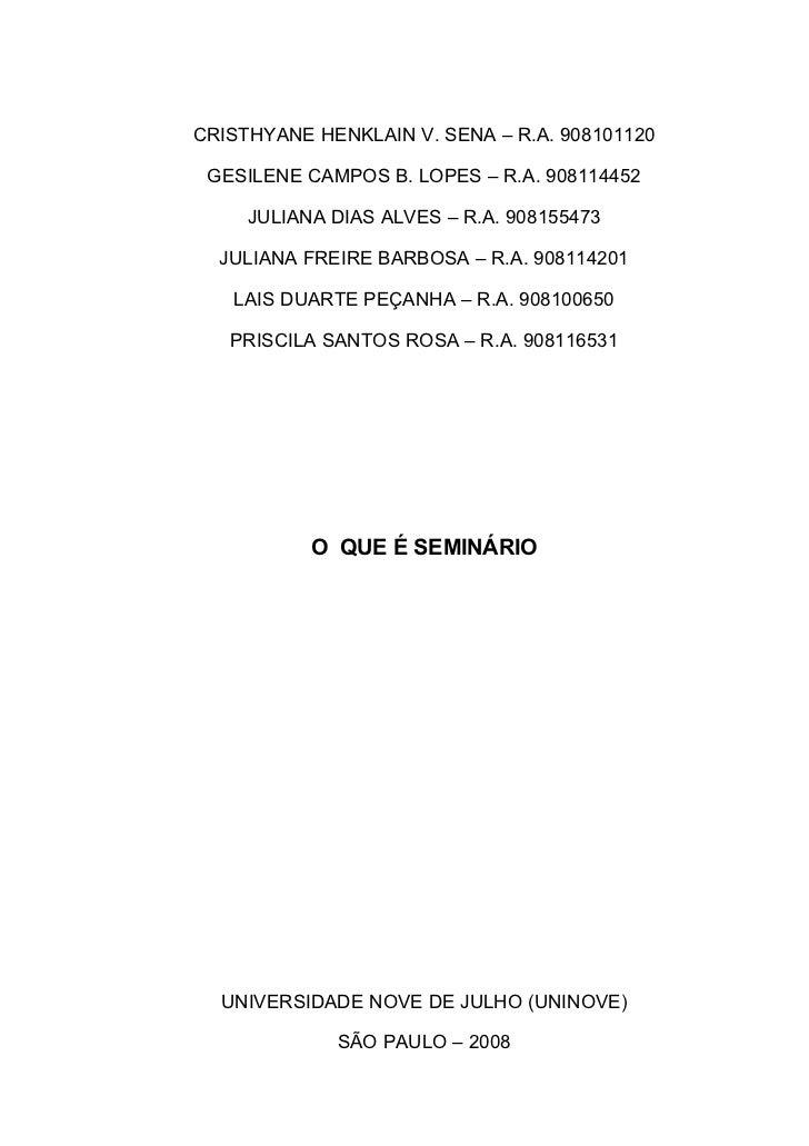 CRISTHYANE HENKLAIN V. SENA – R.A. 908101120   GESILENE CAMPOS B. LOPES – R.A. 908114452       JULIANA DIAS ALVES – R.A. 9...