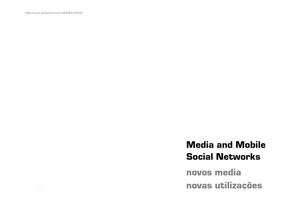 1 | jfa@ua.pt, almeida@ua.pt | MCMM | 08-09                                                   Media and Mobile            ...