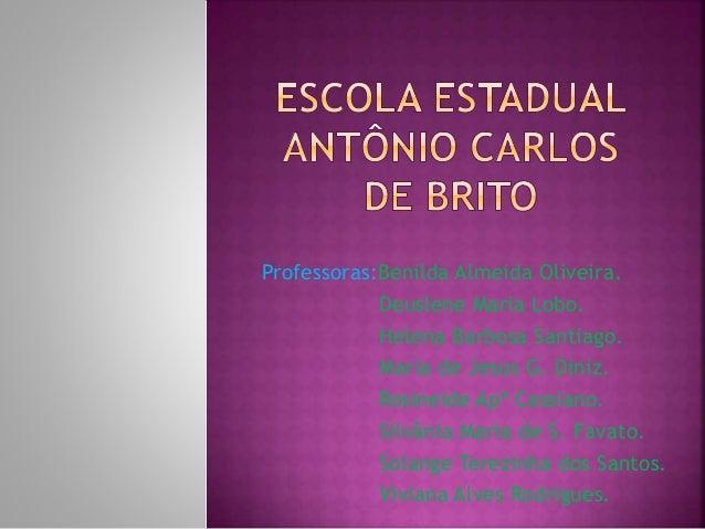 Apresentação da E. E.Antonio Carlos de Brito
