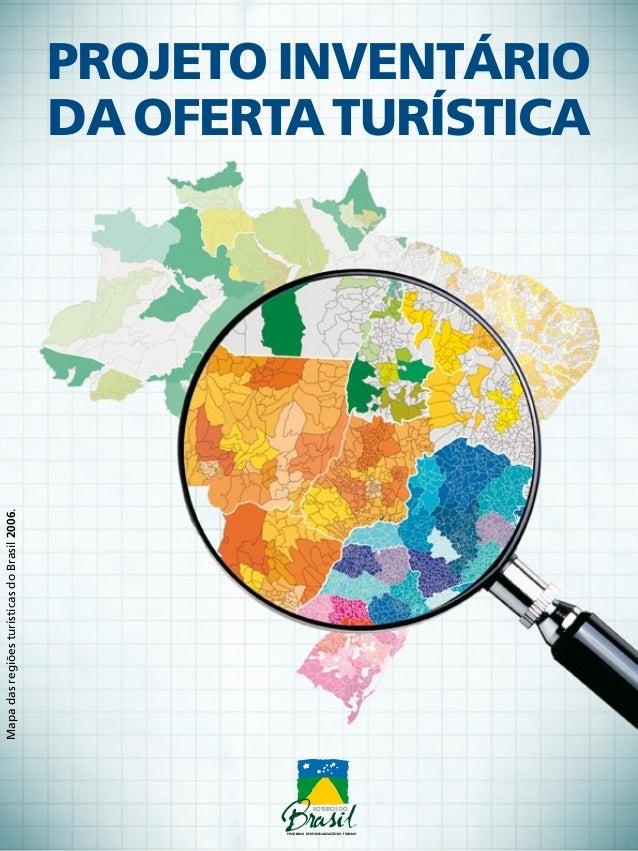 MapadasregiõesturísticasdoBrasil2006. ROTEIROS DO PROGRAMA DE REGIONALIZAÇÃO DO TURISMO projeto inventário daofertaturísti...