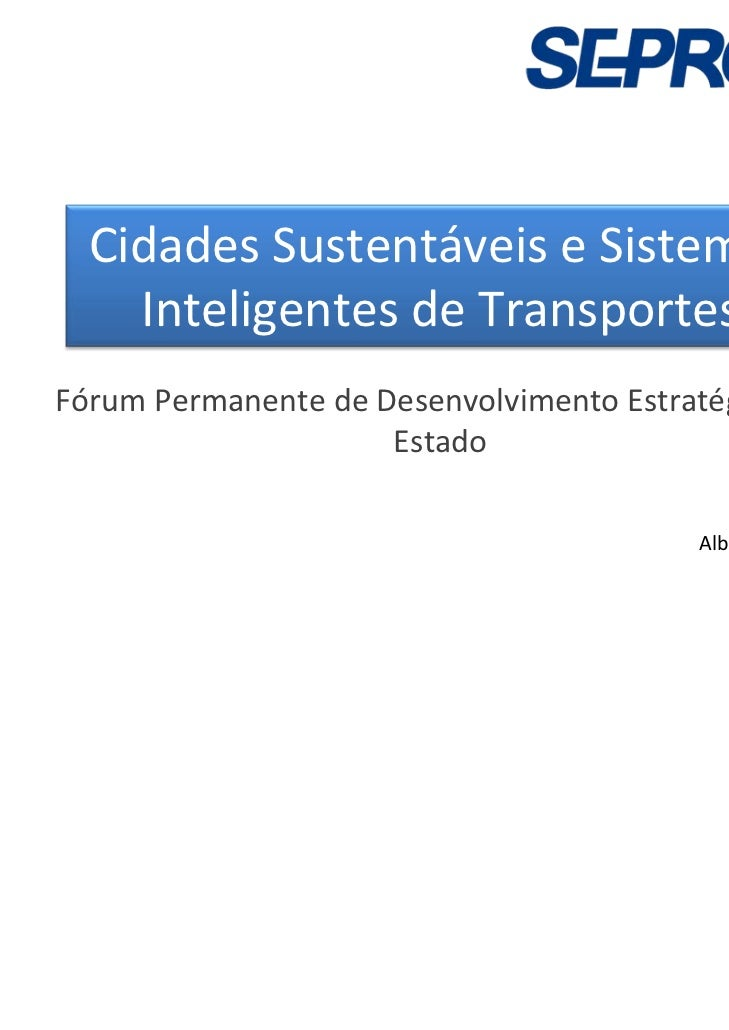 CidadesSustentáveiseSistemas    InteligentesdeTransportesFórumPermanentedeDesenvolvimentoEstratégicodo        ...