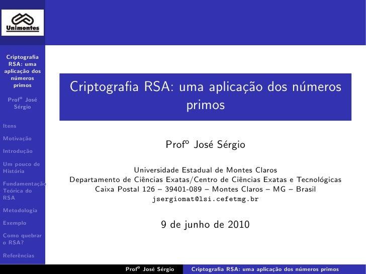 Criptografia   RSA: uma aplica¸˜o dos        ca    n´meros     u     primos                 Criptografia RSA: uma aplica¸˜o ...