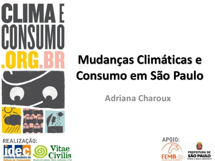 Mudanças Climáticas eConsumo em São Paulo    Adriana Charoux