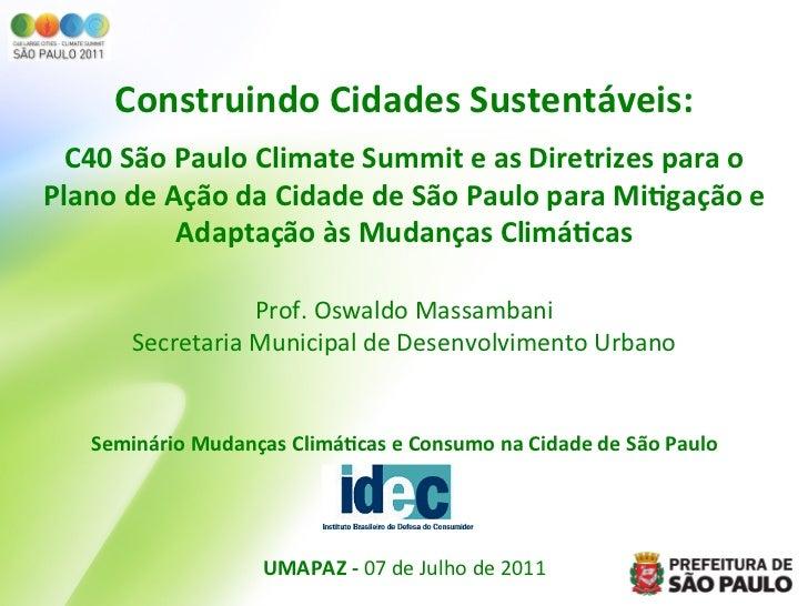 Construindo Cidades Sustentáveis:                                                            C40 São Paulo C...