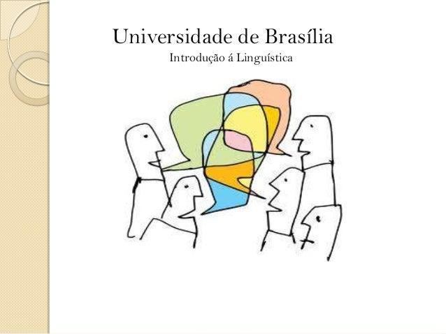 Universidade de Brasília Introdução á Linguística