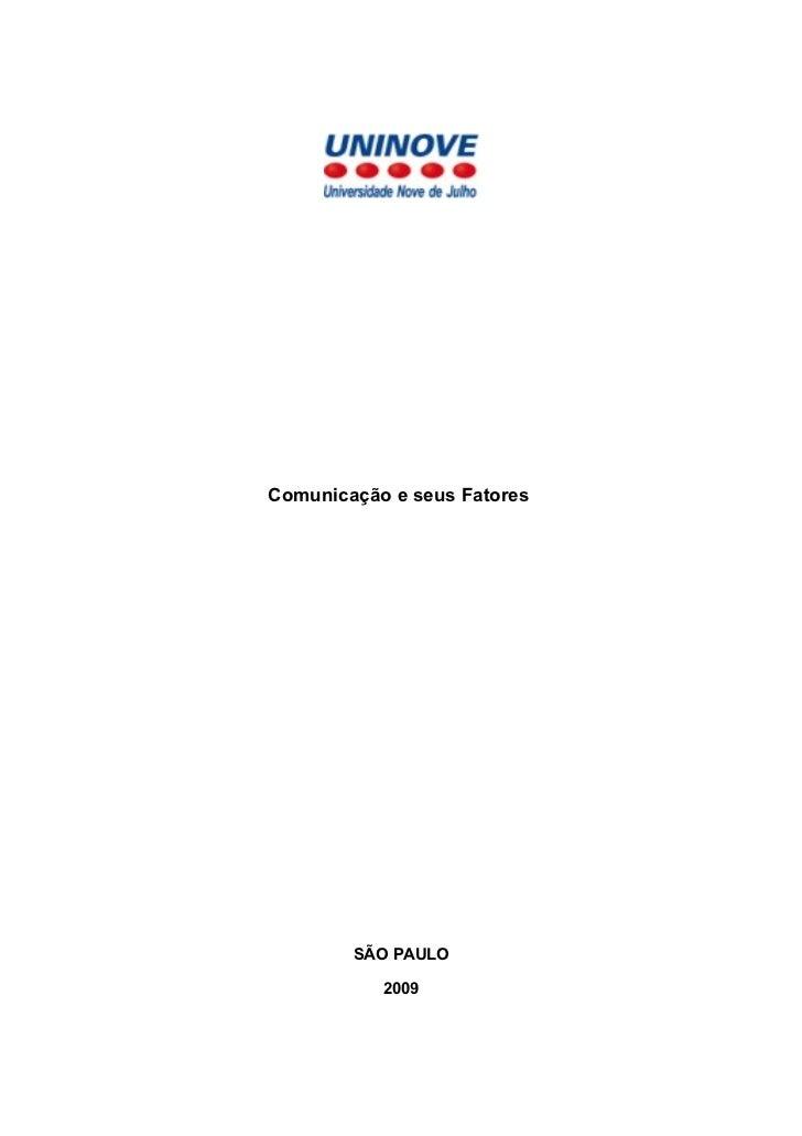 Comunicação e seus Fatores             SÃO PAULO             2009