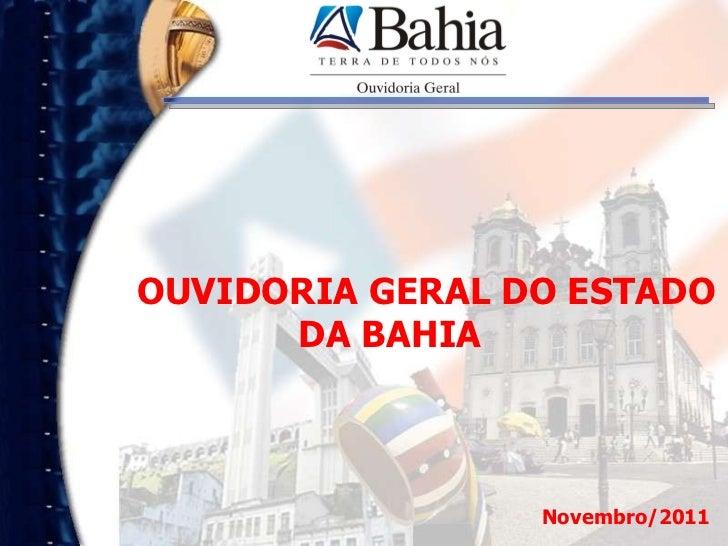 OUVIDORIA GERAL DO ESTADO DA BAHIA Novembro/2011
