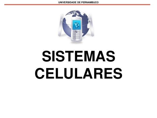 UNIVERSIDADE DE PERNAMBUCOSISTEMASCELULARES
