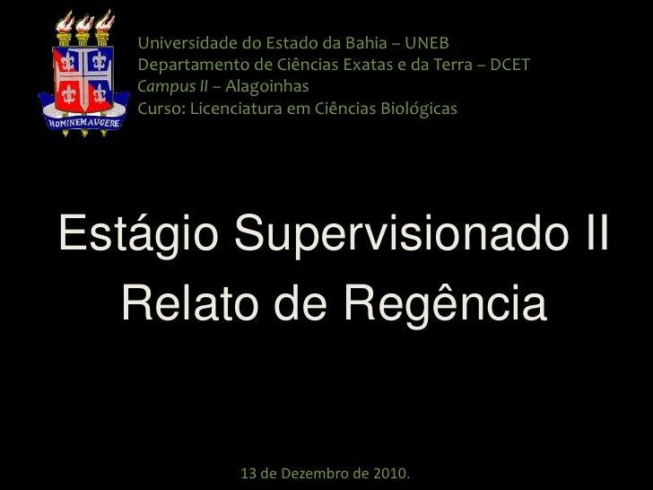 Universidade do Estado da Bahia – UNEBDepartamento de Ciências Exatas e da Terra – DCETCampus II – AlagoinhasCurso: Licenc...
