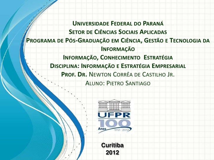 UNIVERSIDADE FEDERAL DO PARANÁ              SETOR DE CIÊNCIAS SOCIAIS APLICADASPROGRAMA DE PÓS-GRADUAÇÃO EM CIÊNCIA, GESTÃ...