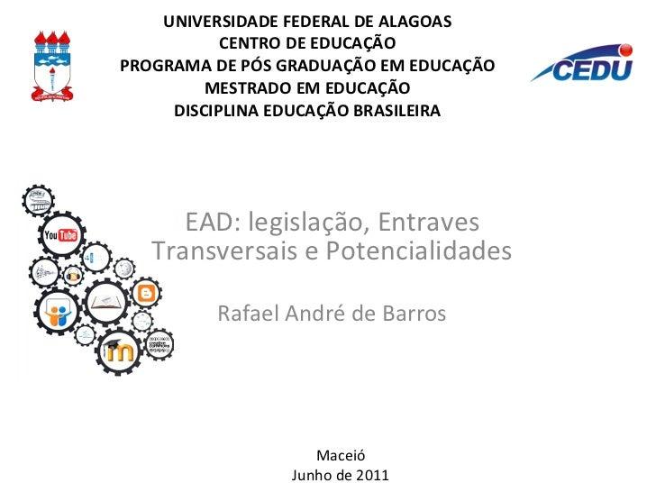 UNIVERSIDADE FEDERAL DE ALAGOAS CENTRO DE EDUCAÇÃO PROGRAMA DE PÓS GRADUAÇÃO EM EDUCAÇÃO MESTRADO EM EDUCAÇÃO DISCIPLINA E...