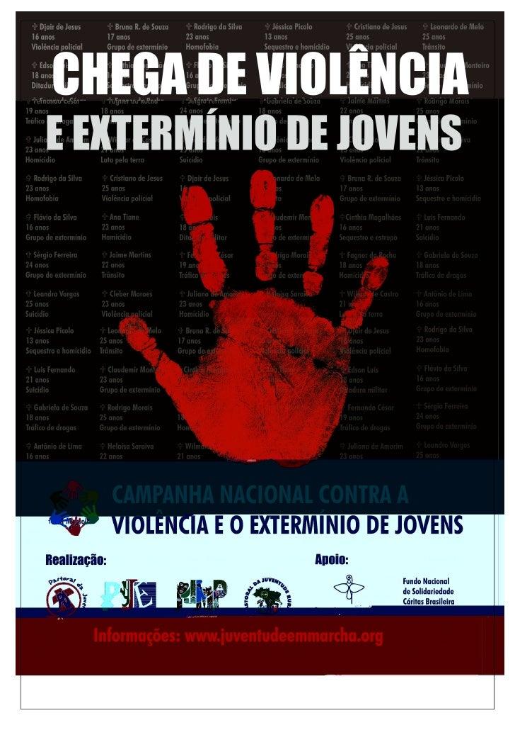 Seminário Estadual de Avaliação da Campanha contra a                 Violência e Extermínio de Jovens                     ...