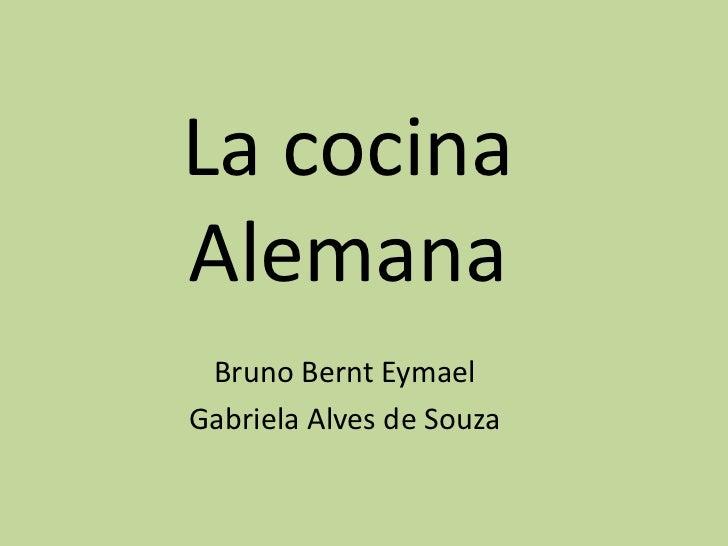 La cocinaAlemana Bruno Bernt EymaelGabriela Alves de Souza