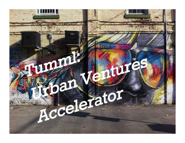 Tumml: Urban Ventures  Accelerator