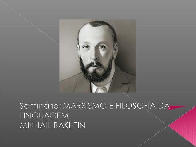  Mikhail M. Bakhtin nasceu em 1895, em Oriol, numa família da velha nobreza arruinada, de um pai empregado de um banco. ...