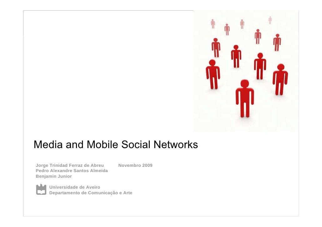 Media and Mobile Social Networks                                                      1 | jfa@ua.pt, almeida@ua.pt | MCMM ...