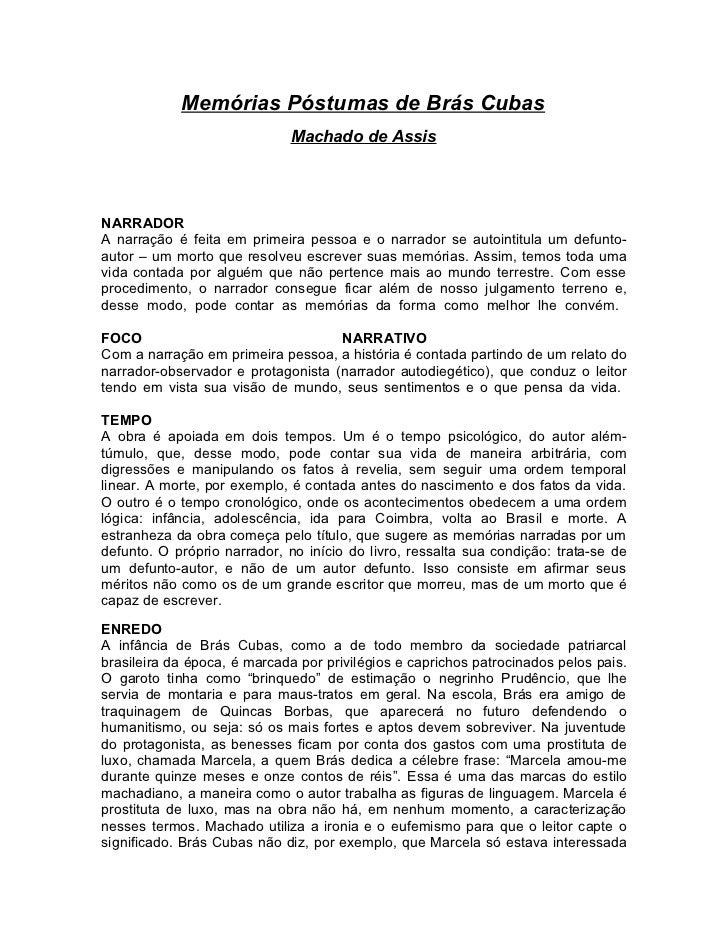 Memórias Póstumas de Brás Cubas                             Machado de AssisNARRADORA narração é feita em primeira pessoa ...