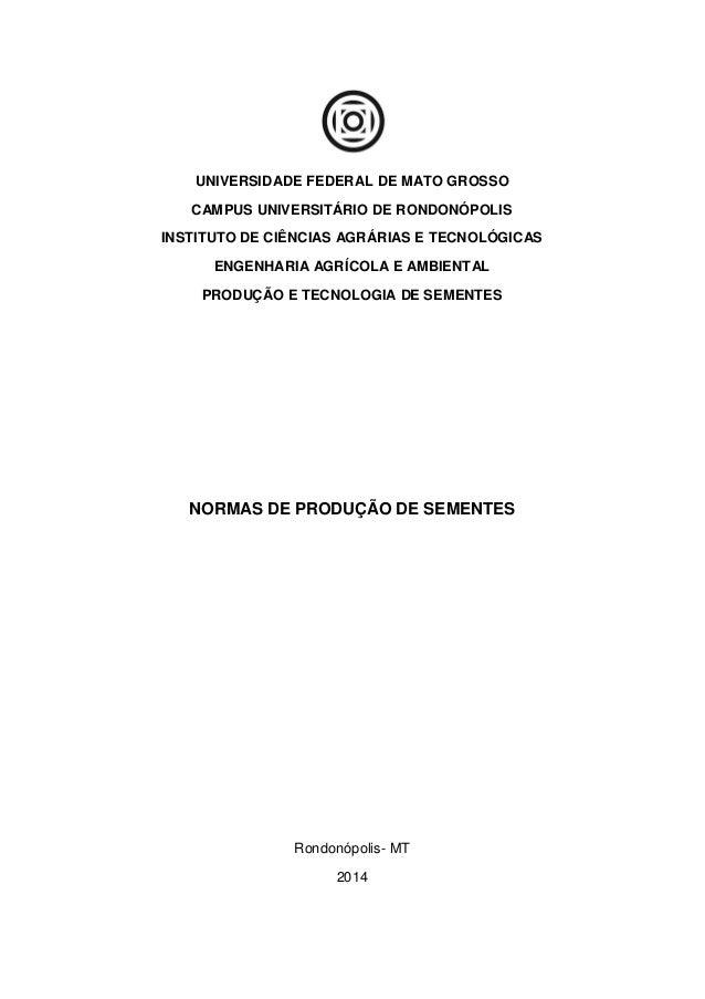 UNIVERSIDADE FEDERAL DE MATO GROSSO CAMPUS UNIVERSITÁRIO DE RONDONÓPOLIS INSTITUTO DE CIÊNCIAS AGRÁRIAS E TECNOLÓGICAS ENG...