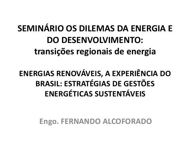 Seminário os dilemas da energia e do desenvolvimento