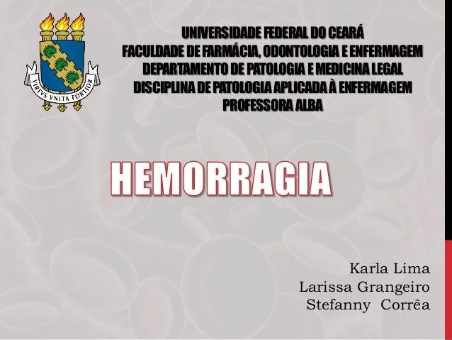 UNIVERSIDADEFEDERALDOCEARÁ FACULDADEDEFARMÁCIA,ODONTOLOGIAEENFERMAGEM DEPARTAMENTODEPATOLOGIAEMEDICINALEGAL DISCIPLINADEPA...