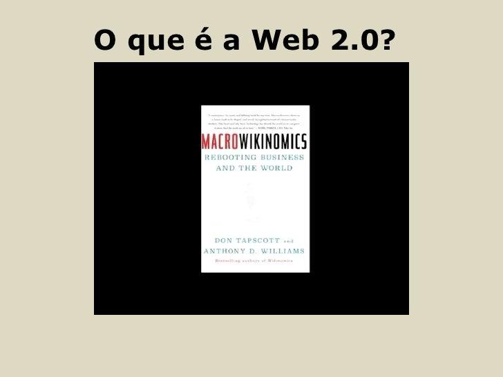 O que é a Web 2.0?