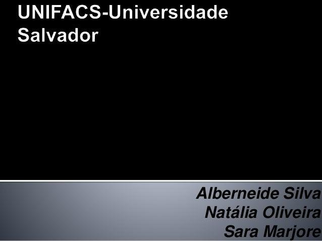 Alberneide Silva Natália Oliveira Sara Marjore
