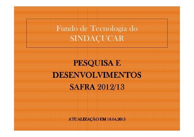 Fundo de Tecnologia doSINDAÇUCARPESQUISA EPESQUISA EPESQUISA EPESQUISA EDESENVOLVIMENTOSDESENVOLVIMENTOSDESENVOLVIMENTOSDE...