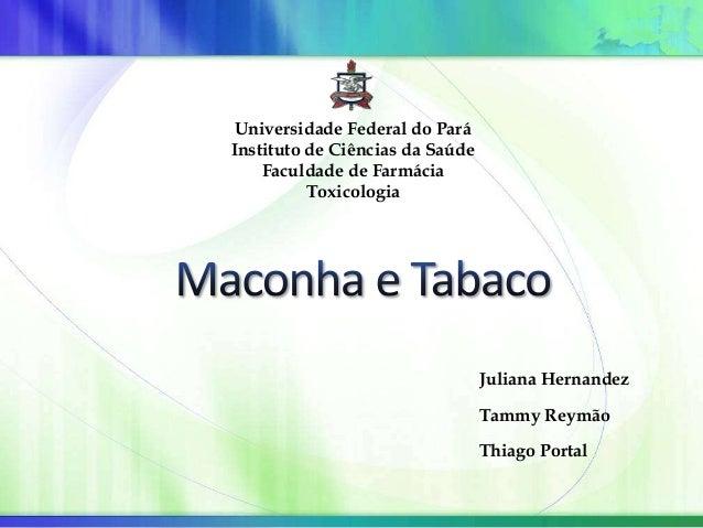 Juliana Hernandez Tammy Reymão Thiago Portal Universidade Federal do Pará Instituto de Ciências da Saúde Faculdade de Farm...