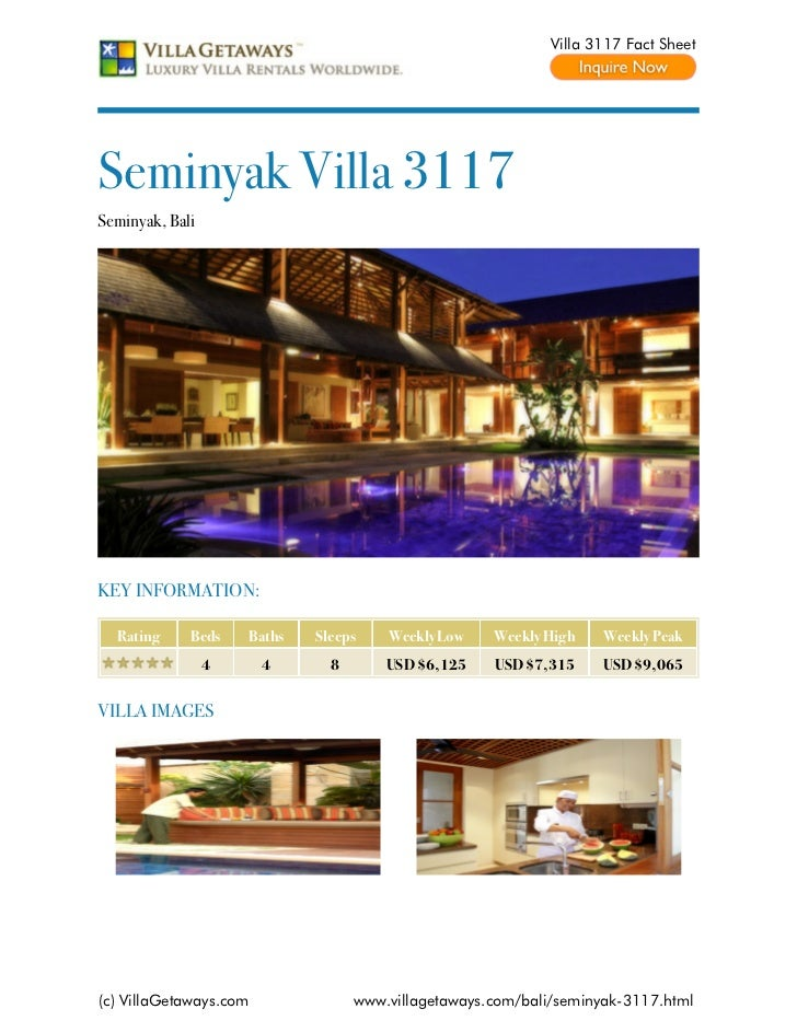 Villa 3117 Fact SheetSeminyak Villa 3117Seminyak, BaliKEY INFORMATION:  Rating     Beds    Baths   Sleeps    Weekly Low   ...