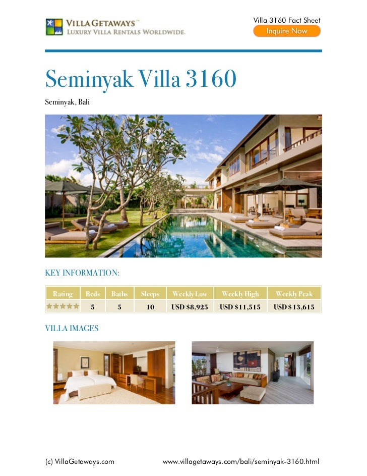 Villa 3160 Fact SheetSeminyak Villa 3160Seminyak, BaliKEY INFORMATION:  Rating    Beds     Baths   Sleeps     Weekly Low  ...