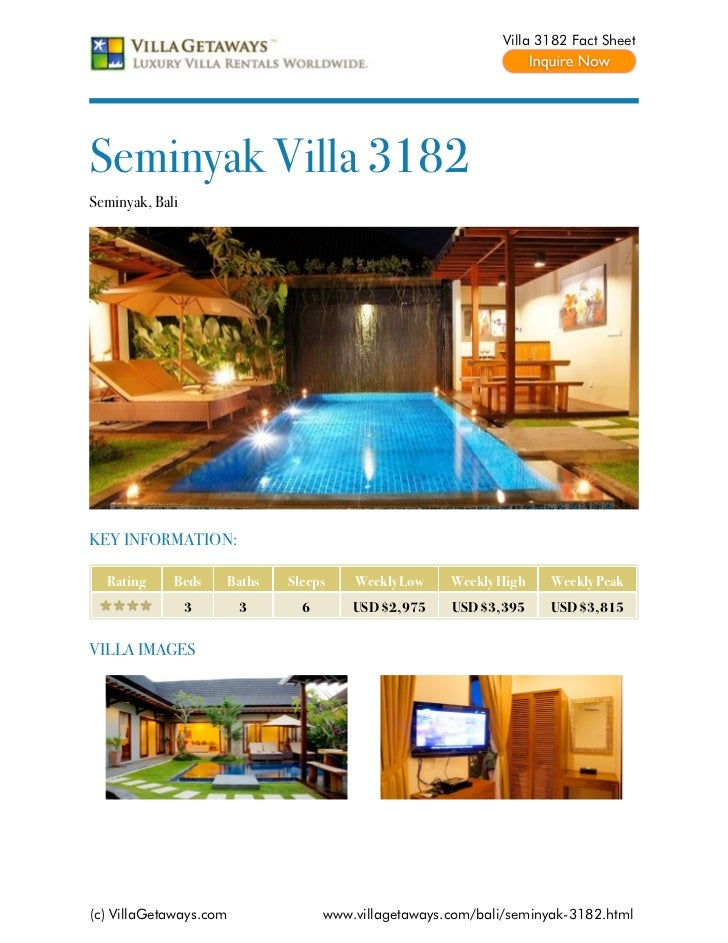 Villa 3182 Fact SheetSeminyak Villa 3182Seminyak, BaliKEY INFORMATION:  Rating     Beds    Baths   Sleeps    Weekly Low   ...