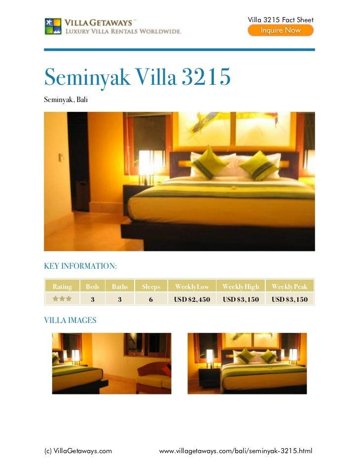 Villa 3215 Fact SheetSeminyak Villa 3215Seminyak, BaliKEY INFORMATION:  Rating     Beds    Baths   Sleeps    Weekly Low   ...