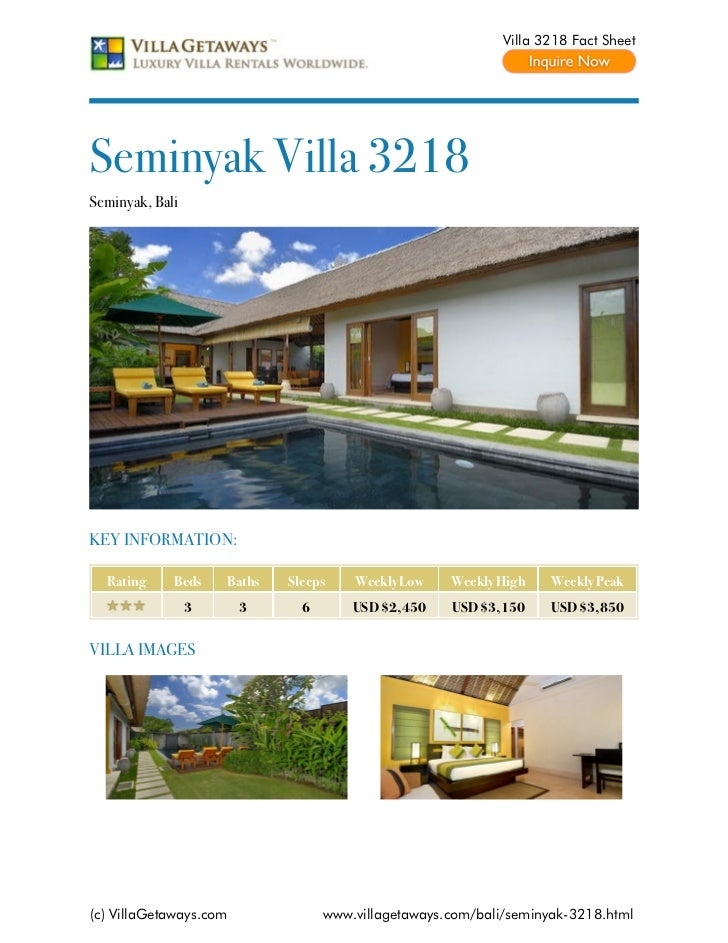 Villa 3218 Fact SheetSeminyak Villa 3218Seminyak, BaliKEY INFORMATION:  Rating     Beds    Baths   Sleeps    Weekly Low   ...