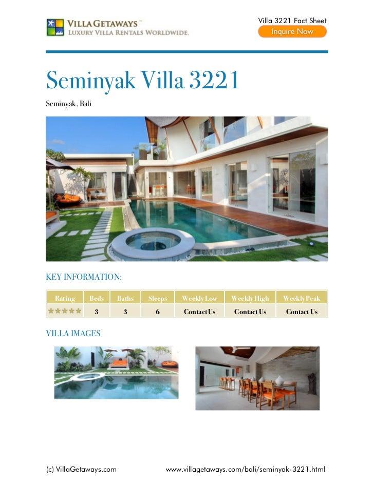 Villa 3221 Fact SheetSeminyak Villa 3221Seminyak, BaliKEY INFORMATION:  Rating     Beds       Baths   Sleeps    Weekly Low...