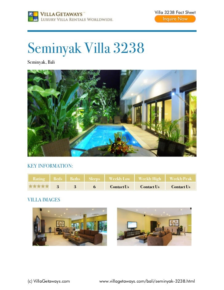Villa 3238 Fact SheetSeminyak Villa 3238Seminyak, BaliKEY INFORMATION:  Rating     Beds       Baths   Sleeps    Weekly Low...