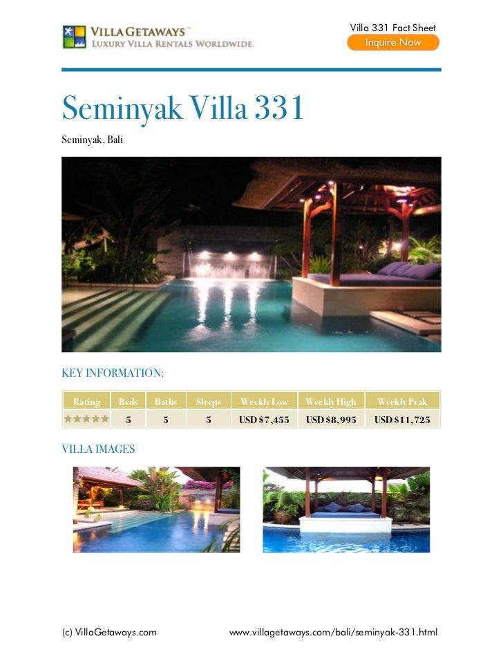 Villa 331 Fact SheetSeminyak Villa 331Seminyak, BaliKEY INFORMATION:  Rating     Beds    Baths   Sleeps     Weekly Low    ...