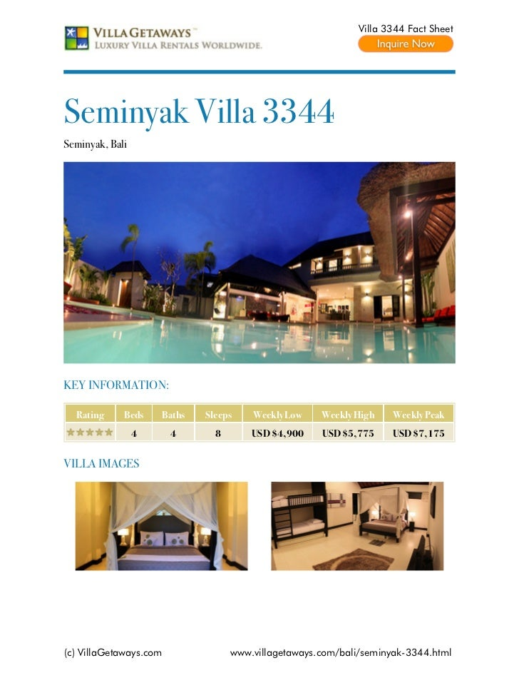 Villa 3344 Fact SheetSeminyak Villa 3344Seminyak, BaliKEY INFORMATION:  Rating     Beds    Baths   Sleeps    Weekly Low   ...