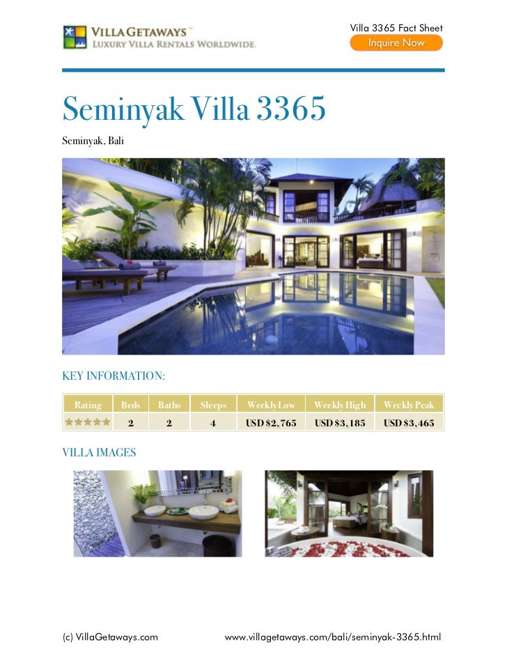 Villa 3365 Fact SheetSeminyak Villa 3365Seminyak, BaliKEY INFORMATION:  Rating     Beds    Baths   Sleeps    Weekly Low   ...